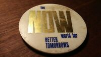 Vintage NOW (Nat.'l Org. of Women) World for Better Tomorrows Button Pin Pinback