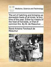 The art of hatching and bringing up domestick f. Reaumur, de.#