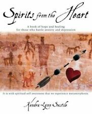 Spirits from the Heart: A Book of Hope and Healing for Those Who Battle Anxiety