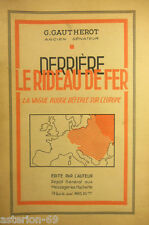DERRIERE LE RIDEAU DE FER:G.GAUTHEROT 1946 LA VAGUE ROUGE DEFERLE SUR L'EUROPE