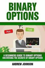 A Beginners Guide to Trading Book: Binary Options: a Beginner's Guide to...