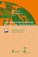 Southern Hemisphere Paleo- and Neoclimates : Key Sites, Methods, Data and...