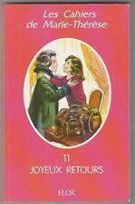 Les cahiers de Marie-Thérèse 11  Joyeux retours
