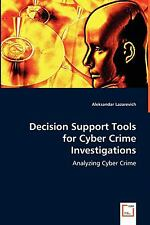DECISION SUPPORT TOOLS FOR CYBER CRIME INVESTIGATIONS LAZAREVICH