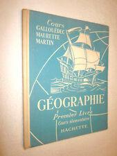 SCOLAIRE ANCIEN : GEOGRAPHIE Premier Livre Cours Gallouéec Maurette Martin 1951