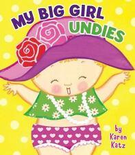 My Big Girl Undies by Karen Katz c2012, NEW Board Book
