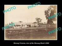 OLD LARGE HISTORIC PHOTO OF MORANG VICTORIA, VIEW OF THE MORANG HOTEL c1880