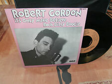 "robert gordon ""it's only make believe""""single.7"".or.fr.de 1979.rca:pb1471."