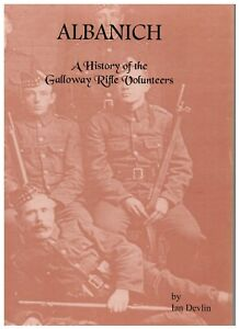 Albanich - History of the Galloway Rifle Volunteers 1997 Ltd run, signed