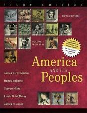 America and Its Peoples Vol. 2 : A Mosaic in the Making - From 1865 by Randy...