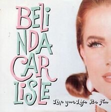 BELINDA CARLISLE - LIVE YOUR LIFE BE FREE. (UK, 1991, VIRGIN,VS1370)