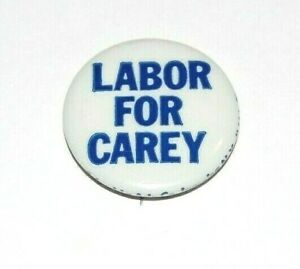 1974 HUGH CAREY NEW YORK GOVERNOR labor campaign pin pinback political button