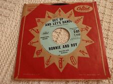 RONNIE AND ROY  GET UP AND LET'S DANCE/YOU'RE GONNA BE SORRY CAPITOL 4246 M-