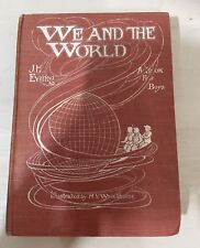 We And The World, A Book For Boys By J. H. Ewing, 1st Edition 1910