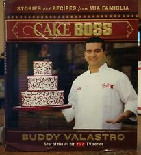 Cake Boss Stories and Recipes from Mia Famiglia by Buddy Valastro 2010 Hardcover