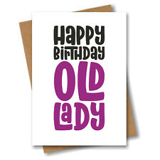 Funny Birthday Card for Her - Happy Birthday Old Lady - Wife Girlfriend Mum