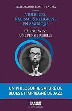 Distorsion: Cornel West, une Pensee Rebelle : Violences, Racisme et Religions...