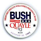 """Rare  ~ """" MEDFORD OREGON WELCOME PRESIDENT BUSH """" ~ 1992 Campaign Button"""