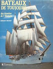 BATEAUX DE TOUJOURS, DES TEMOINS DE L'HISTOIRE PAR BERNARD CROCHET