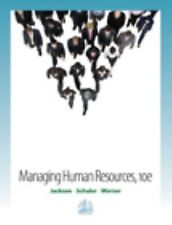 Managing Human Resources by Steve Werner, Susan E. Jackson and Randall S. Schule