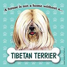 Tibetan Terrier Magnet - House Is Not A Home