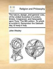 The Nature, Design, and General Rules, of the United Societies in London, Bristo
