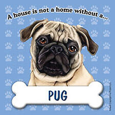 Pug Dog Magnet Sign House Is Not A Home Tan