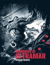 Warriors of Ultramar by Graham McNei - Games Workshop Hardback