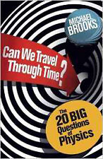 Can We Travel Through Time?: The 20 Big Questions in Physics, New, Brooks, Micha