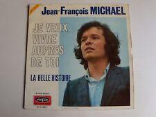 """JEAN-FRANCOIS MICHAEL : Je veux vivre auprès de toi 7"""" 45T 1971 VOGUE 45 V 4001"""