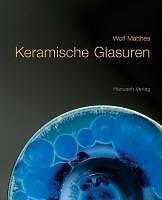 Keramische Glasuren von Wolf Matthes (2011, Gebunden)