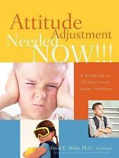 Attitude Adjustment Needed Now!!! by David Miller (2005, Paperback)