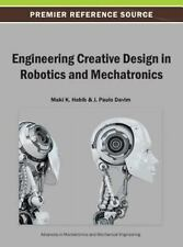 Engineering Creative Design in Robotics and Mechatronics by Habib (2013,...