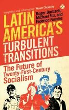 Latin America's Turbulent Transitions: The Future of Twenty-First Century Social