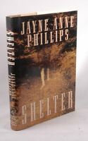 Signed First Edition Philips, Jayne Anne - Shelter Houghton Mifflin Hardcover