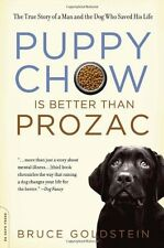 Puppy Chow Is Better Than Prozac: The True Story o