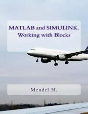 Matlab and Simulink. Working With Blocks, Paperback by Mendel H.