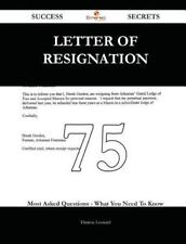 Letter of Resignation 75 Success Secrets - 75 Most Asked Questions on Letter...