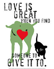 DOG ART PRINT - Love Is Great When You Find Someone Ginger Oliphant 11x14 Poster