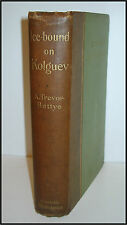 1895 ICE-BOUND ON KOGUEV AUBYN TREVOR-BATTYE ARCTIC OKRUG RUSSIA ORNITHOLOGISTS