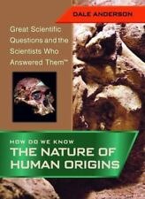 How Do We Know the Nature of Human Origins: Great Scientific Questions-ExLibrary