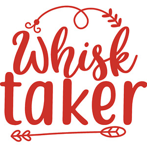 Whisk Taker Wall Sticker Decal  Quote Kitchen Baking Cooking Funny Décor