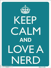 """Keep Calm and Love A Nerd Humor 9"""" x 12"""" Metal Novelty Parking Sign"""
