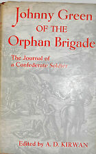 JOHNNY GREEN OF THE ORPHAN BRIGADE BY A.D. KIRWAN  *SIGNED*FIRST ED*