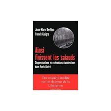 Ainsi finissent les salauds BERLIERE Jean Marc - LIAIGRE Franck Robert Laffont