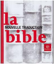 LA BIBLE - NOUVELLE TRADUCTION - BOYER Frédéric sous la direction de - 2001