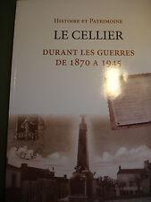 Histoire et patrimoine durant les guerres de 1870 à 1945 Le Cellier  Tome IV