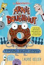 Bowling Alley Bandit (The Adventures of Arnie the Doughnut)-ExLibrary