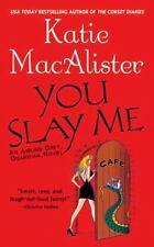 You Slay Me (Aisling Grey, Guardian, Book 1) Macalister, Katie Mass Market Pape