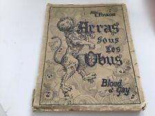 Arras sous les obus - Abbé E. Foulon - Edition 1915